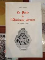 Lenain Louis   LA POSTE DE L'ANCIENNE FRANCE, DES ORIGINES A 1791, - Philatelistische Wörterbücher