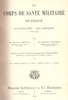 HISTORIQUE CORPS SANTE MILITAIRE ARMEE FRANCE 1708 1882 EVOLUTION CAMPAGNES
