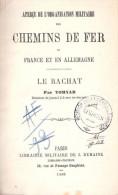 APERCU HISTORIQUE ORGANISATION MILITAIRE CHEMINS FER FRANCE ALLEMAGNE 1880 ARMEE TRANSPORT TRAIN