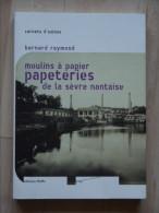 MOULINS A PAPIER PAPETERIES DE LA SEVRE NANTAISE  BERNARD RAYMOND - Pays De Loire