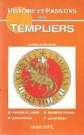 HISTOIRE ET PASSIONS DES TEMPLIERS - Esotérisme