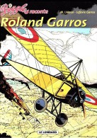 Biggles Raconte  4 - Roland Garros - M. Uderzo - Lefevre Garros - Le Lombard - ( 2003 ) . - Bücher, Zeitschriften, Comics