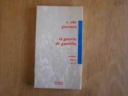 E CHE GUEVARA LA GUERRE DE GUERILLA Cahiers Libres N° 31 Maspero François Cuba Révolution Guérilla - Geschiedenis