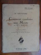 """Comment Conduire Une Meute (Véra C. Barclay) """"Traduit Par Louis Doliveux Commissaires Scouts De France"""" éditions Spez - Livres, BD, Revues"""