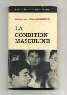 - LA CONDITION MASCULINE . PAR C. VALABREGUE .  PETITE BIBLIOTHEQUE PAYOT 1968  . - Psychologie/Philosophie