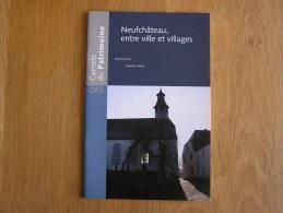 CARNETS DU PATRIMOINE N° 56 Neufchâteau Entre Ville & Villages Régionalisme Grandvoir Hamipré Longlier Warmifontaine - Culture