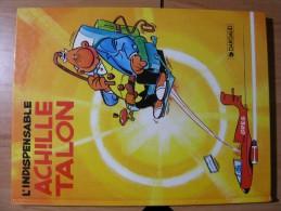 BD DARGAUD EDITEUR 1992 - GREG - L´INDISPENSABLE ACHILLE TALON - OCCASION TRES BON ETAT - Spirou Et Fantasio