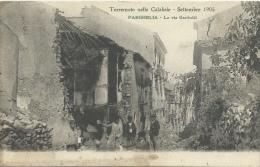 Terremoto Nelle Calabrie - Settembre 1905 - Parghelia - La Via Garibaldi  ( Voir Verso ) - Italy