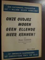 ONZE OUDJES MOGEN GEEN ELLENDE MEER KENNEN ! Door Henri GLINEUR ( Lid C.P.B. Senator ) ( Details Zie Photo ) ! - Culture