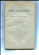 LA LIBERTE D ENSEIGNEMENT ET PROJETS DE LOIS DE M. JULES FERRY  1880 - Books, Magazines, Comics