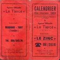 Kalender Calendrier Des Courses 1969 - Le Tiercé  Le Zinc - Risquons-Tout - Non Classés