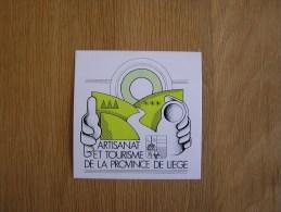 ARTISANAT ET TOURISME DE LA PROVINCE DE LIEGE Souvenirs Autocollant Sticker Autres Collections - Stickers
