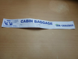 "Etiquette AIR CARAIBES ""CABIN BAGGAGE"" - Transportation Tickets"