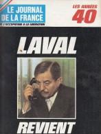 Le Journal De La France Les Années 40 N° 135  Laval Revient - French