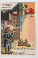 CPA Humoristique - DEFENSE PASSIVE - Etat Exceptionnel (originale Et Neuve) ---- Guerre 1914-18 - 1914-18