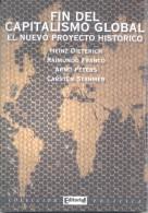 FIN DEL CAPITALISMO GLOBAL EL NUEVO PROYECTO HISTORICO HEINZ DIETERICH RAIMUNDO FRANCO ARNO PETERS CARSTEN STAHMER - Economie & Business