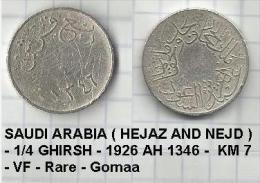 SAUDI ARABIA ( HEJAZ AND NEJD ) - 1/4 GHIRSH - 1926 AH 1346 -  KM 7 - VF - Rare - Gomaa - Saudi Arabia