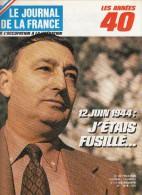 Le Journal De La France Les Années 40 N° 154 Juin 1944 J'étais Fusillé - French