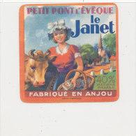 JM 721 / ETIQUETTE  FROMAGE-   PETIT PONT L'EVEQUE  LE JANET  FAB. EN ANJOU  (49) - Quesos