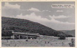 Pennsylvania Tionesta And Oil City Hunter Bridge Route 62 Dexter Press - United States