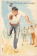 Am - Cpsm Grand Format Illustrée Louis Carrière - Doucement! Tu Vas La Mettre Sur Orbite (boules, Pétanque) - Carrière, Louis