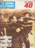 Le Journal De La France Les Années 40 N° 163 Maquis Contre Milice - French