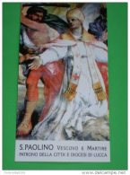 S.PAOLINO Vescovo Martire - Patrono LUCCA - Santino - Santini