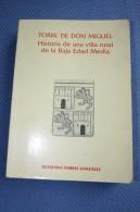 Torre De Don Miguel Historia De Una Villa Rural De La Baja Edad Media - Culture