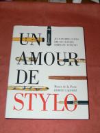 UN AMOUR DE STYLO HISTOIRE DE 700 MODELES DE COLLECTION / PARKER / MONT BLANC / WATERMAN / CARTIER / MUSEE DE LA POSTE - Art