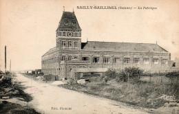 80 SAILLY-SAILLISEL. La Fabrique. Usine De Gaze, Soie Naturelle - Autres Communes