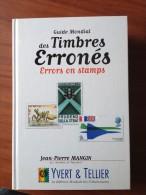 Mangin JP Les Timbres Errones Errors On Stamp Guide Mondial Vol 1 Neuf Epuisé - Frankreich