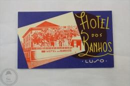 Hotel Hotel Dos Banhos - Luso - Portugal - Original Hotel Luggage Label - Sticker - Hotel Labels