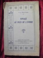 VOYAGE AU PAYS DE L´IVOIRE.     Wauters. - Historia