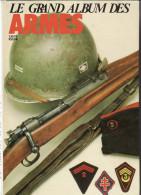 Le Grand Album Des Armes - Gazette Des Armes N° 131 à 136- Juillet à Décembre 1984- Relié Cartonné - Armes
