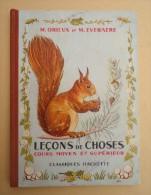 Classiques Hachette - M. Orieux Et M. Everaere - Leçons De Choses - Cours Moyen Et Supérieur - 1958 - 6-12 Ans