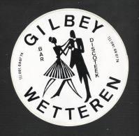 WETTEREN - Bar Discoteek GILBEY   (S 1207) - Aufkleber