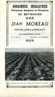 PUBLICITÉ AGRICULTURE FERME ARRACHEUSE DÉCOLLETEUSE DE BETTERAVES JEAN MOREAU NOYELLES SUR ESCAUT PAR MARCOING - Publicités