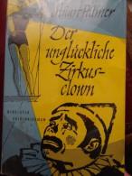 Palmer Der Unglïckliche Clown Circus Zirkus Roman Novel Cirque Circo - Livres, BD, Revues