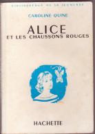 ALICE ET LES CHAUSSONS ROUGES De Caroline QUINE - Livres, BD, Revues