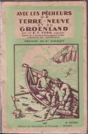 AVEC LES PECHEURS DE TERRE-NEUVE ET DU GROENLAND Par Le R.P YVON  Préface De CHARCOT - Livres, BD, Revues