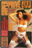SUPER PRIVÉ 80 Pages De Confessions érotiques 1989 Aventures Histoires Intimes Expériences Fantasmes Sensuels Adulte - Erotik (...-1960)