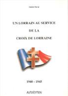 LORRAIN SERVICE CROIX LORRAINE GUERRE OCCUPATION ARMEE ARMISTICE RESISTANCE FFI RECIT