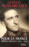 GENERAL AUSSARESSES POUR FRANCE SERVICES SPECIAUX 1942 1954 GUERRE LIBERATION INDOCHINE JEDBURGH PARA SDECE CHOC