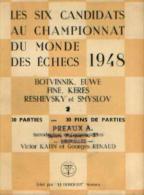 « Les 6 Candidats Au Championnat Du Monde Des échecs 1948 » KAHN, V. & RENAUD, G. Ed. « Le Triboulet » Monaco (1948) - Jeux De Société