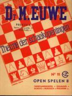 (échecs) « Theorie Der Schaakopeningen - N° 11» Dr. EUWE, M. Uitg. G.B. Van Goor Zonen, 's GRAVENHAGE (1954) - Jeux De Société