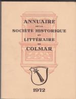Annuaire De La Société Historique Et Littéraire De Colmar 1972 - Alsace