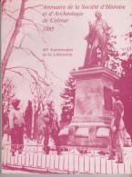 Annuaire De La Société D´histoire Et D´archéologie De Colmar 1985 - Alsace