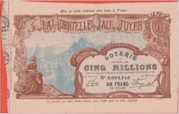 Ancien Billet  LOTERIE  La DENTELLE Au FOYER - 1907 - Billets De Loterie