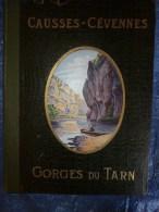 1925  CAUSSES-CEVENNES Et GORGES Du TARN (La Couvertoirade,Meyrueis,Bl Andas,Ispagnac,Mende,Cast Elbouc,Millau,La Caze E - Midi-Pyrénées