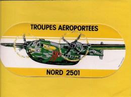 Autocollant  -  Militaria - Aviation -   Troupes Aéroportées  NORD 2501 - Autocollants